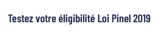 Testez votre éligibilité Loi Pinel 2019