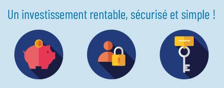 Un investissement rentable, sécurisé et simple !